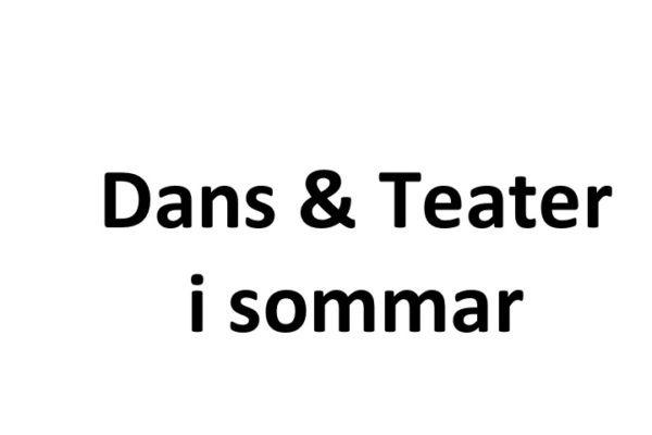 Dans & Teater i Sommar